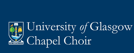 UNIVERSITY OF GLASGOW CHAPEL CHOIR